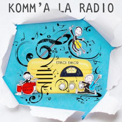 4. Komm'à la radio